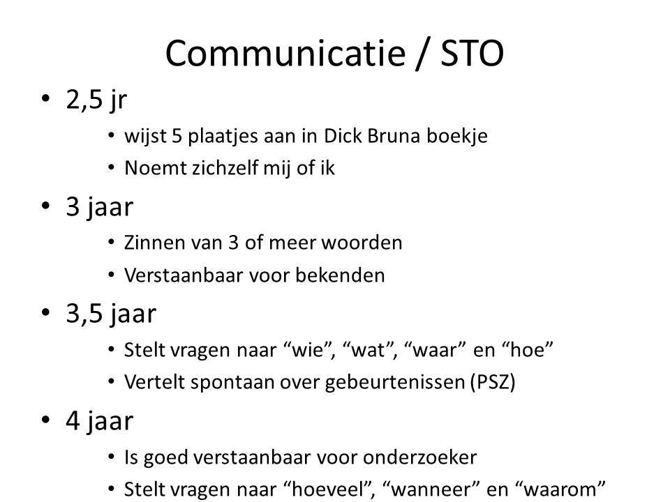 Communicatie / STO 2,5 jr 3 jaar 3,5 jaar 4 jaar