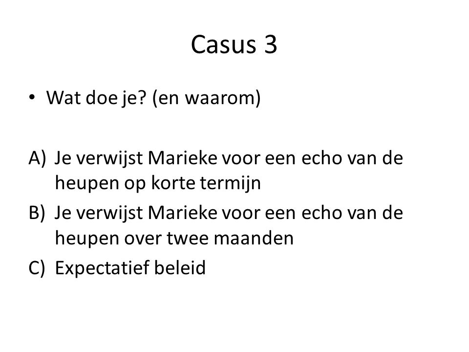 Casus 3 Wat doe je (en waarom)