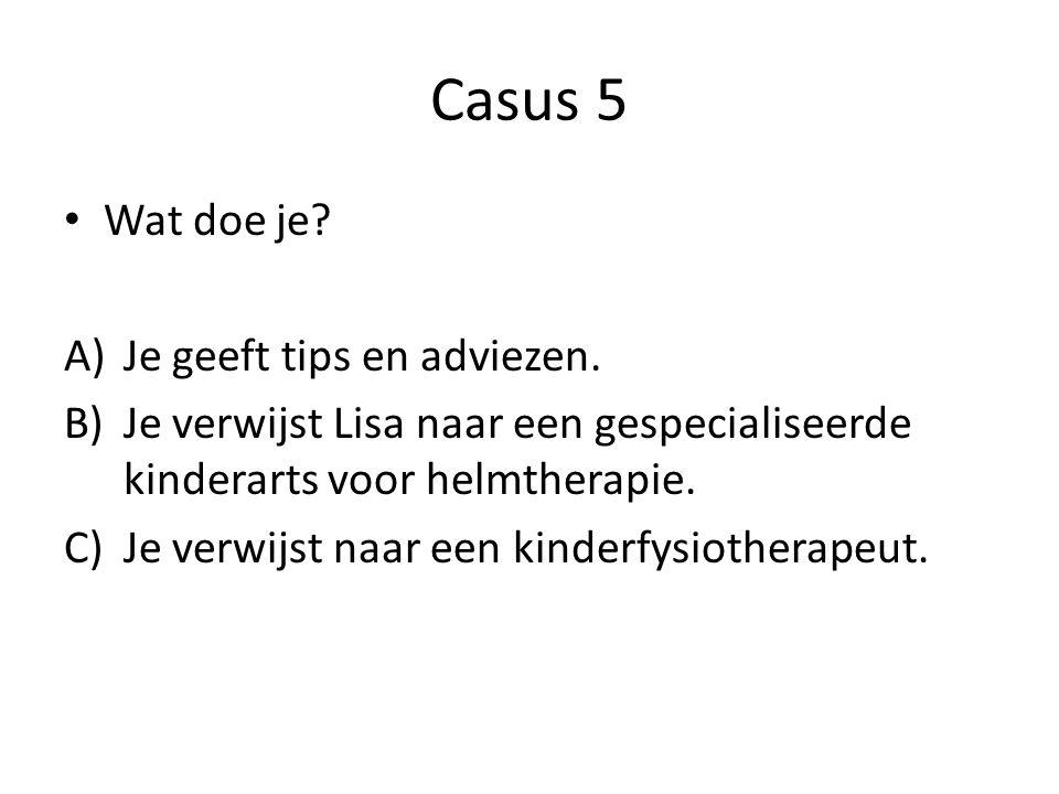 Casus 5 Wat doe je Je geeft tips en adviezen.