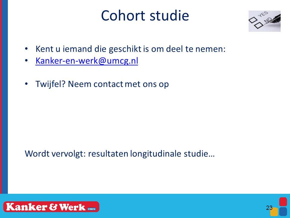 Cohort studie Kent u iemand die geschikt is om deel te nemen: