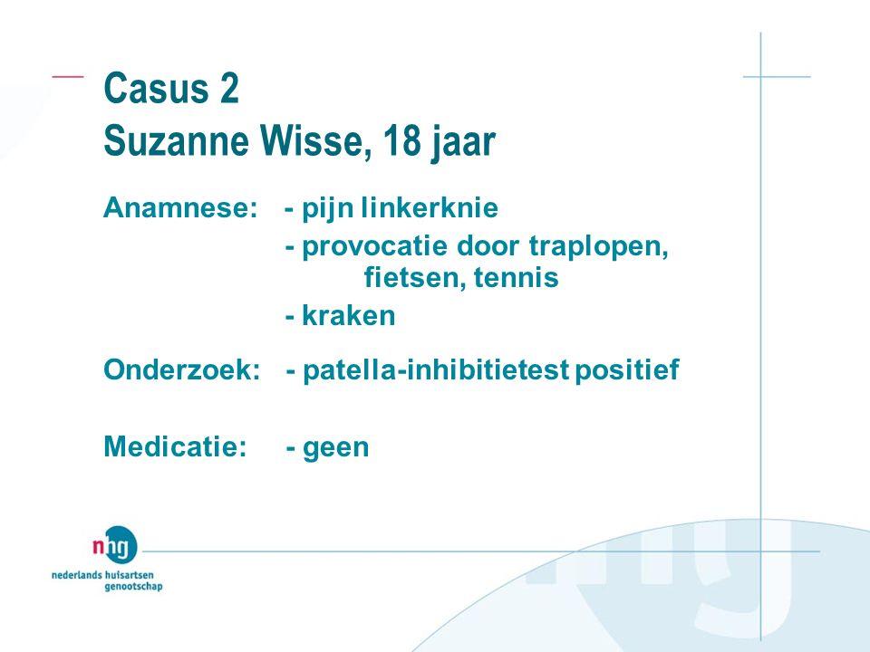Casus 2 Suzanne Wisse, 18 jaar