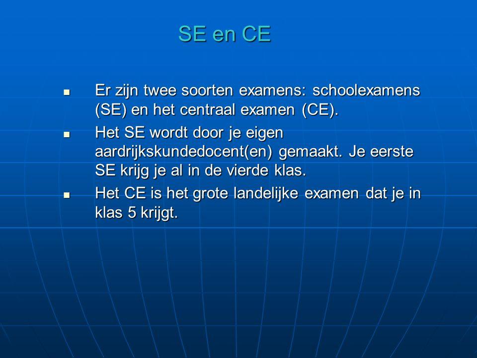 SE en CE Er zijn twee soorten examens: schoolexamens (SE) en het centraal examen (CE).