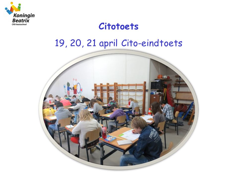 Citotoets 19, 20, 21 april Cito-eindtoets 3