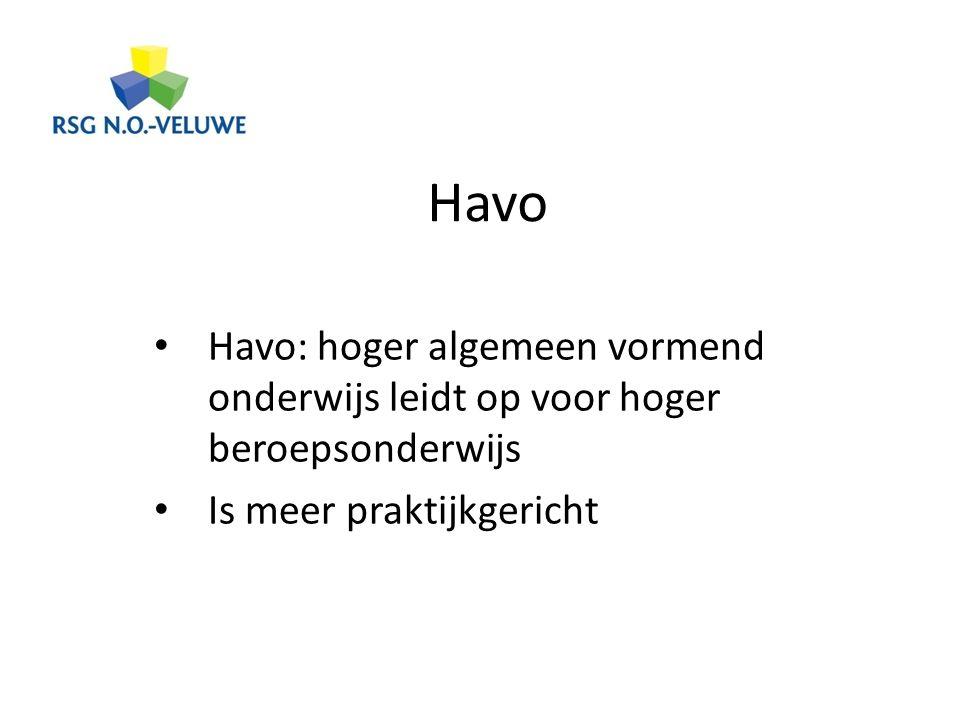 Havo Havo: hoger algemeen vormend onderwijs leidt op voor hoger beroepsonderwijs.