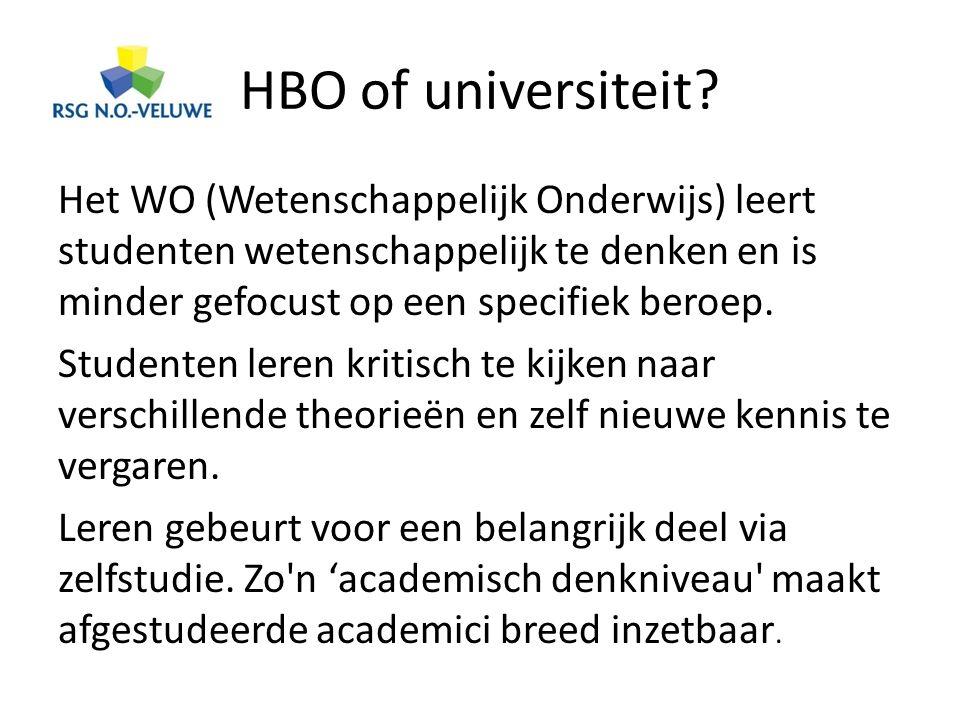 HBO of universiteit Het WO (Wetenschappelijk Onderwijs) leert studenten wetenschappelijk te denken en is minder gefocust op een specifiek beroep.