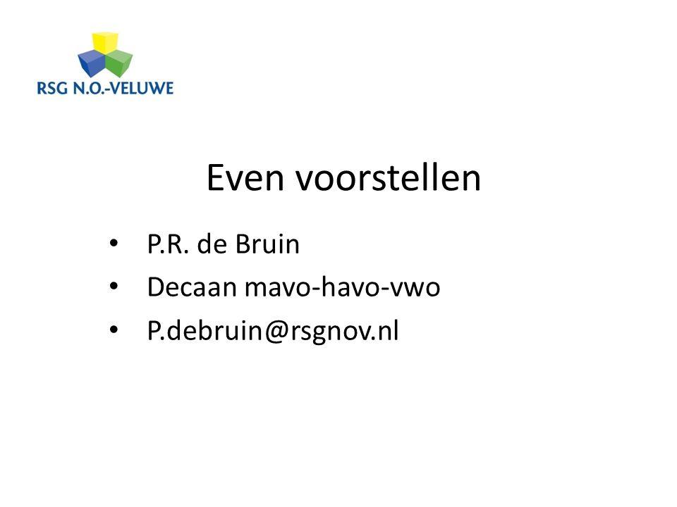 P.R. de Bruin Decaan mavo-havo-vwo P.debruin@rsgnov.nl