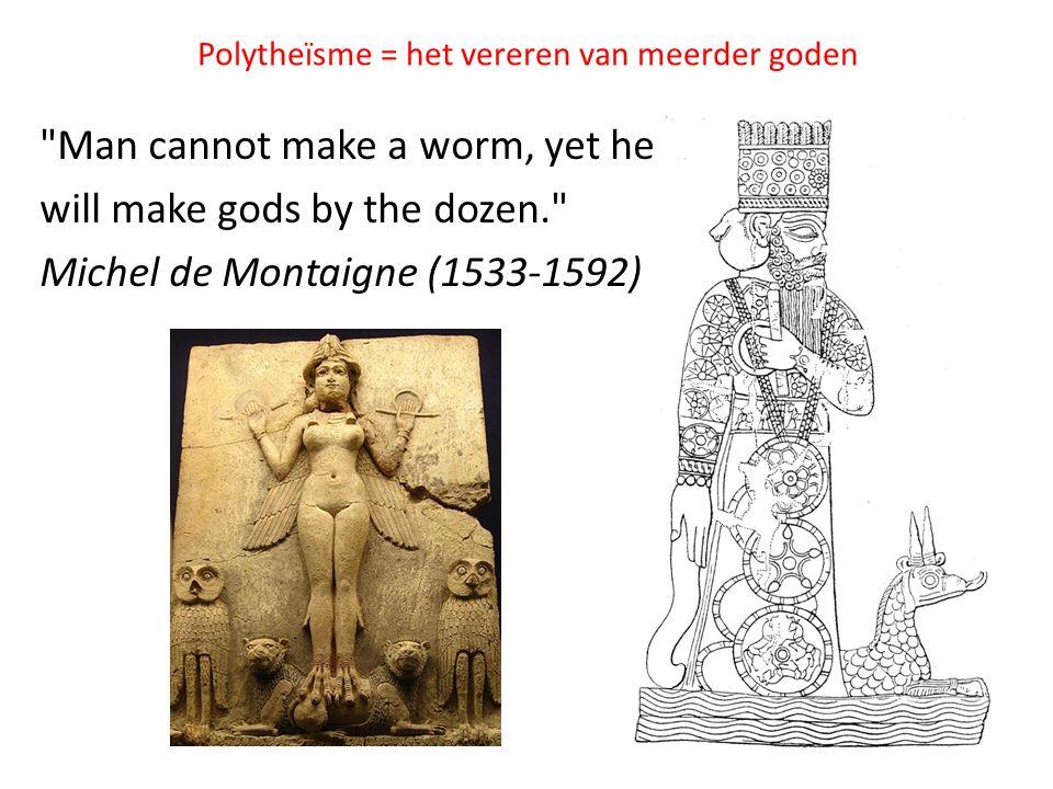 Polytheïsme = het vereren van meerder goden
