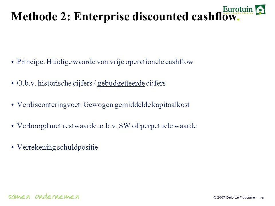 Methode 2: Enterprise discounted cashflow.
