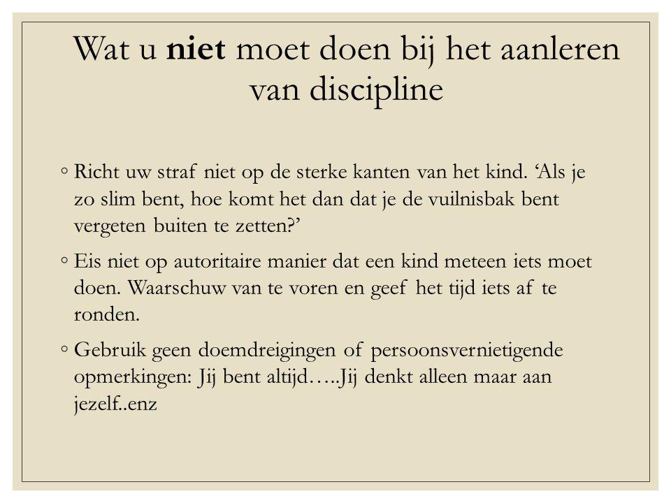 Wat u niet moet doen bij het aanleren van discipline