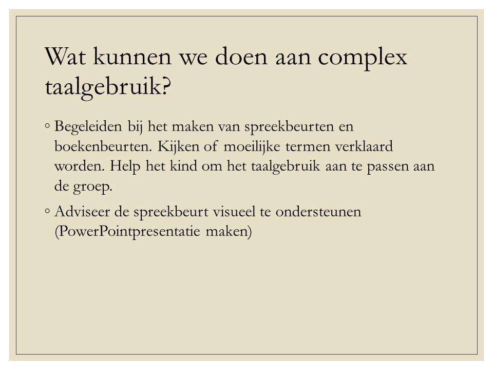 Wat kunnen we doen aan complex taalgebruik