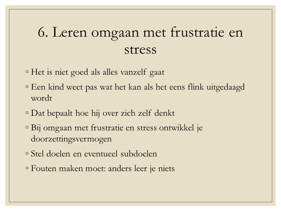 6. Leren omgaan met frustratie en stress