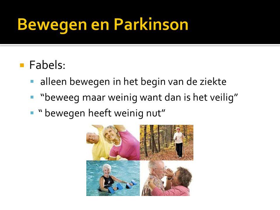 Bewegen en Parkinson Fabels: alleen bewegen in het begin van de ziekte