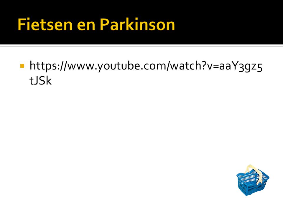Fietsen en Parkinson https://www.youtube.com/watch v=aaY3gz5tJSk