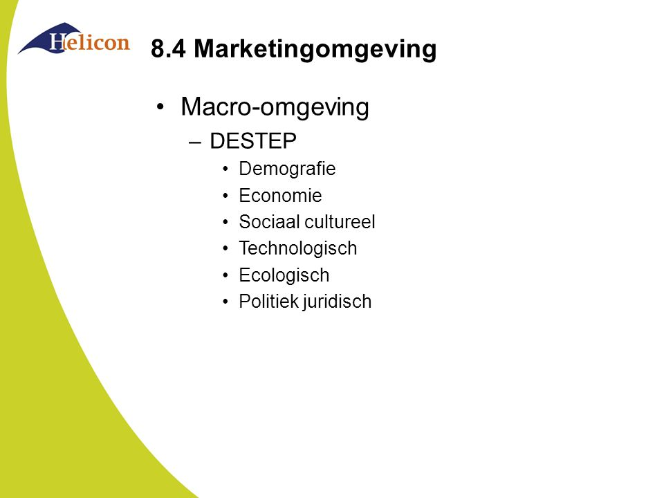 8.4 Marketingomgeving Macro-omgeving DESTEP Demografie Economie
