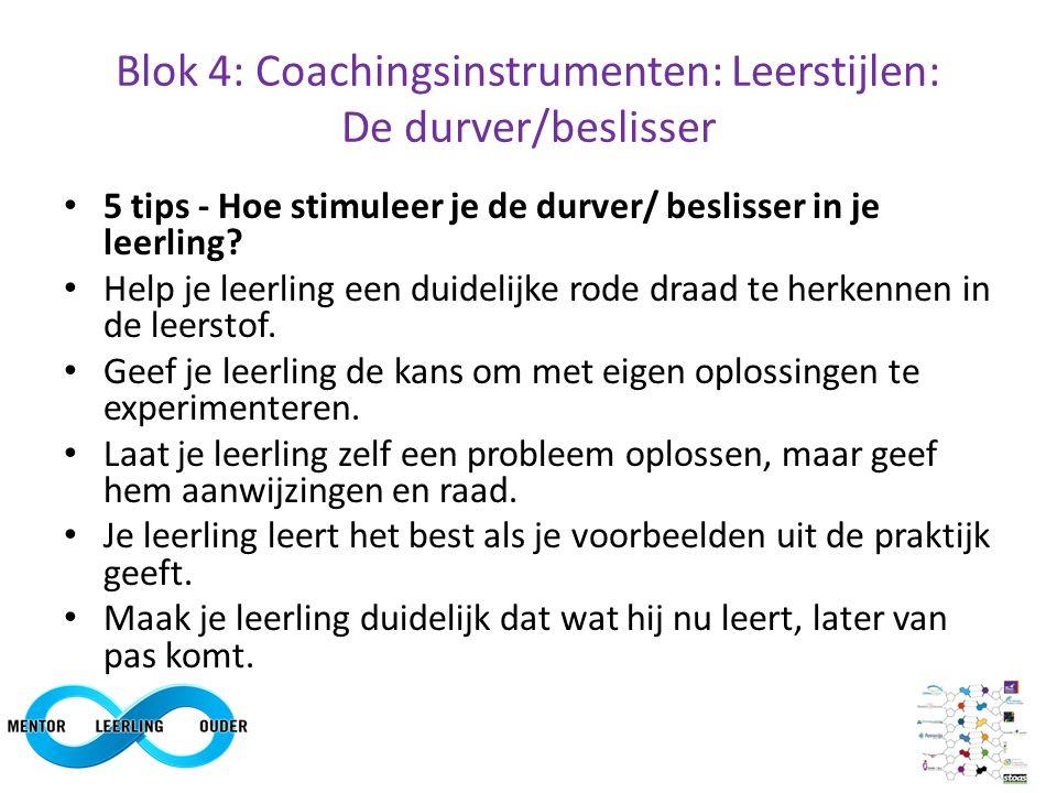 Blok 4: Coachingsinstrumenten: Leerstijlen: De durver/beslisser
