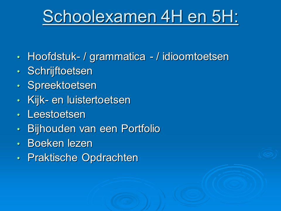 Schoolexamen 4H en 5H: Hoofdstuk- / grammatica - / idioomtoetsen