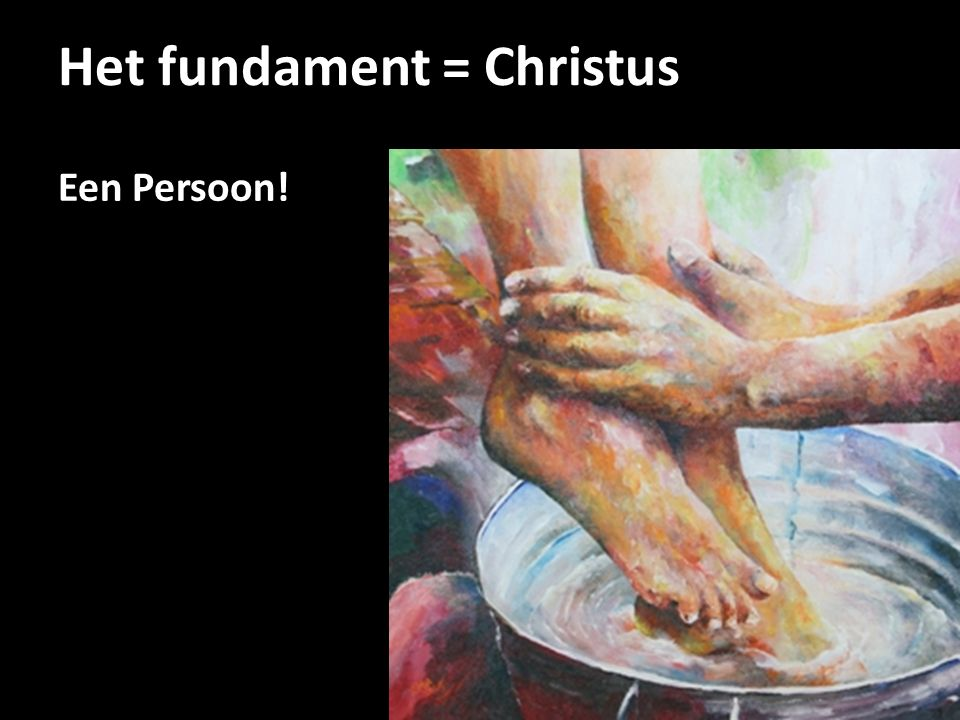 Het fundament = Christus
