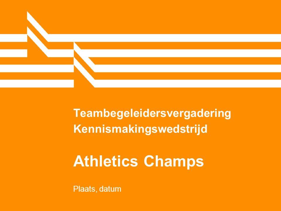 Teambegeleidersvergadering Kennismakingswedstrijd Athletics Champs