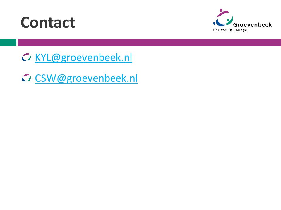 Contact KYL@groevenbeek.nl CSW@groevenbeek.nl