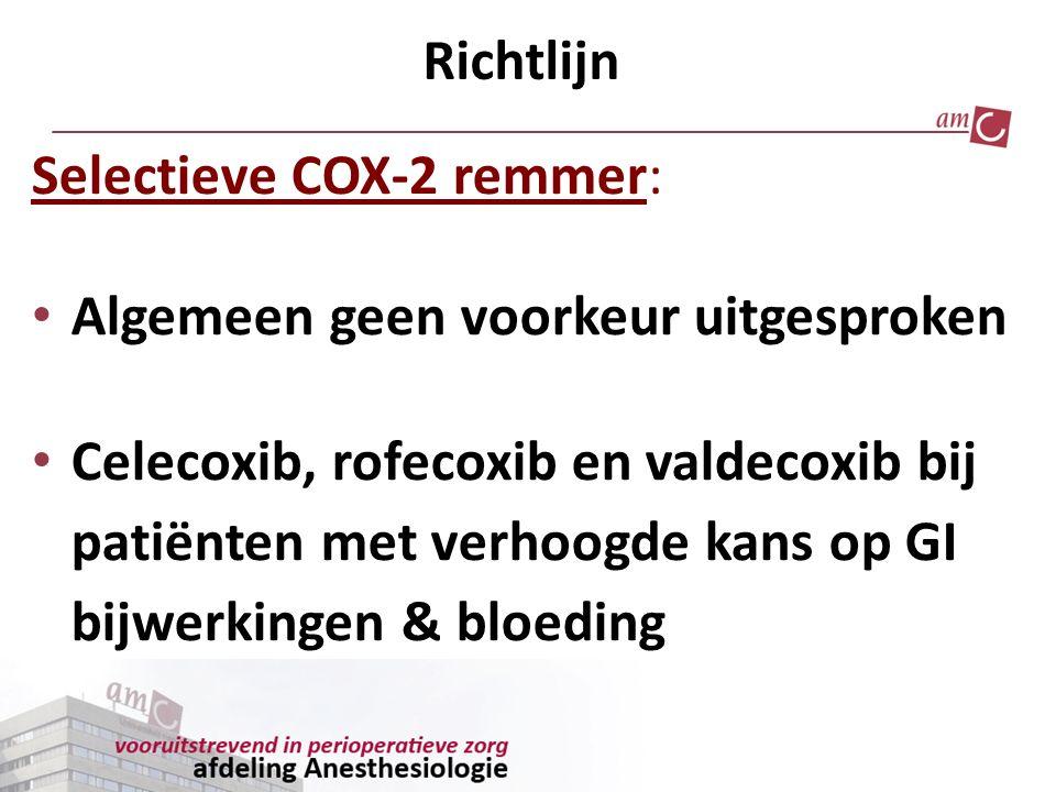 Richtlijn Selectieve COX-2 remmer: Algemeen geen voorkeur uitgesproken.