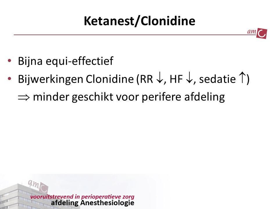 Ketanest/Clonidine Bijna equi-effectief