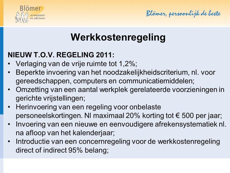 Werkkostenregeling NIEUW T.O.V. REGELING 2011: