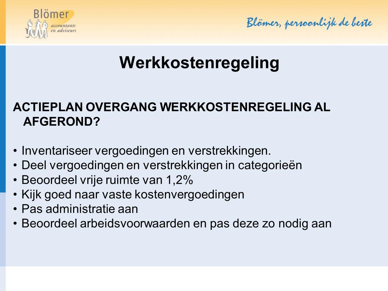 Werkkostenregeling ACTIEPLAN OVERGANG WERKKOSTENREGELING AL AFGEROND