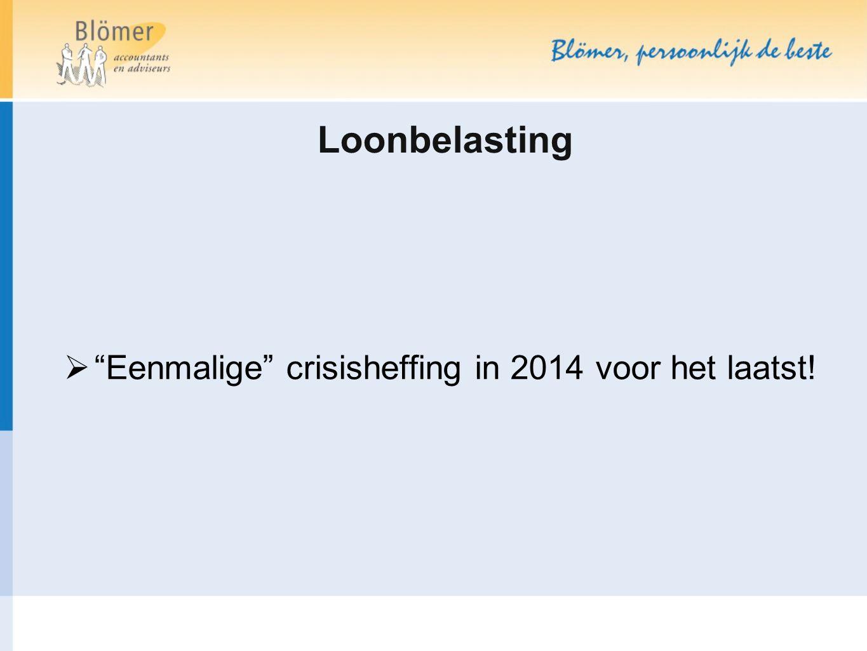 Eenmalige crisisheffing in 2014 voor het laatst!
