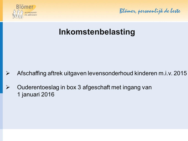 Inkomstenbelasting Afschaffing aftrek uitgaven levensonderhoud kinderen m.i.v. 2015. Ouderentoeslag in box 3 afgeschaft met ingang van.