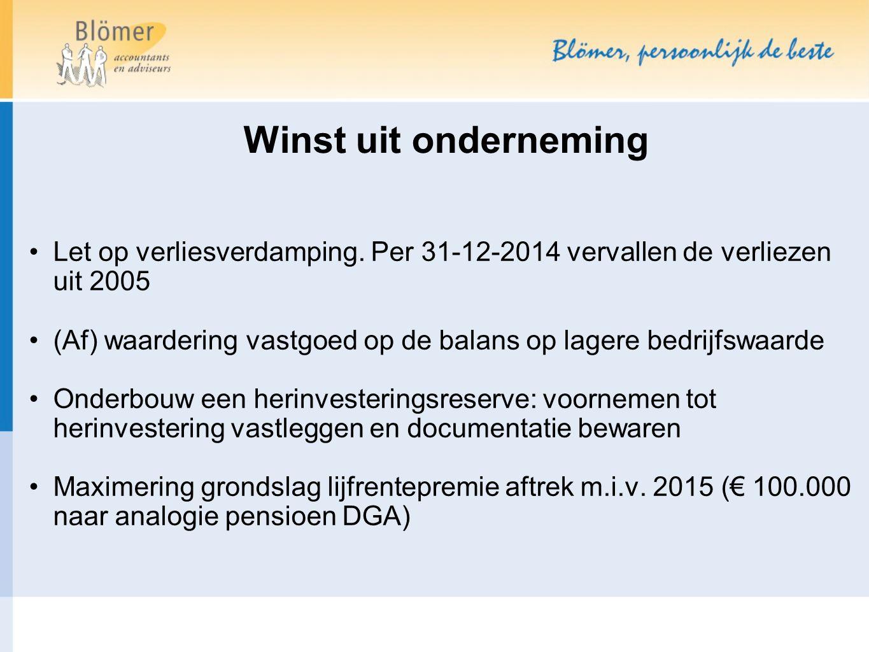 Winst uit onderneming Let op verliesverdamping. Per 31-12-2014 vervallen de verliezen uit 2005.