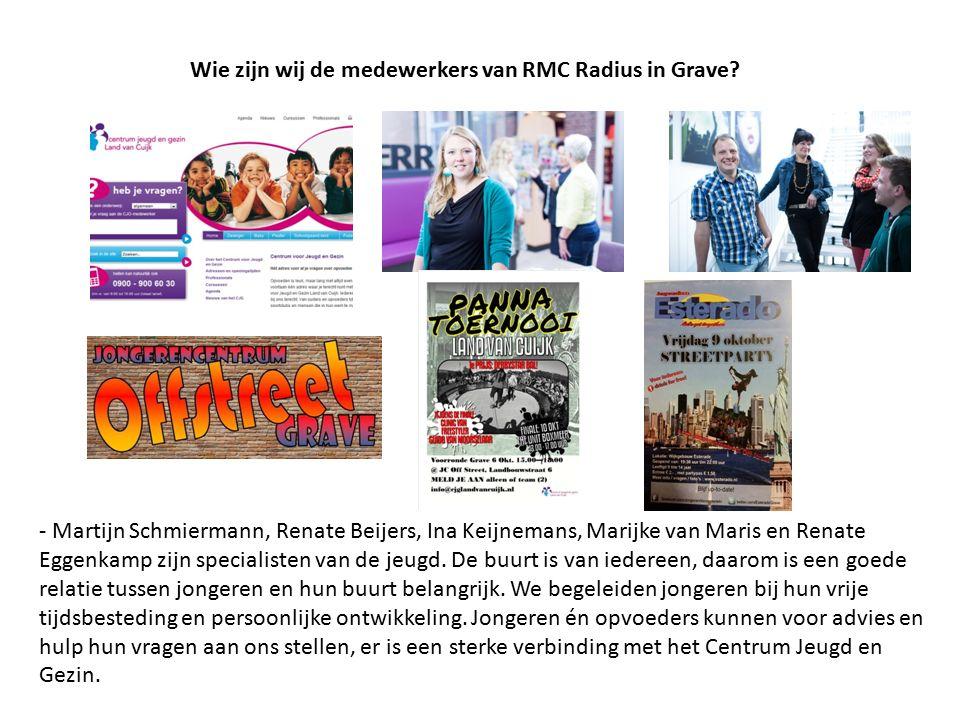 Wie zijn wij de medewerkers van RMC Radius in Grave