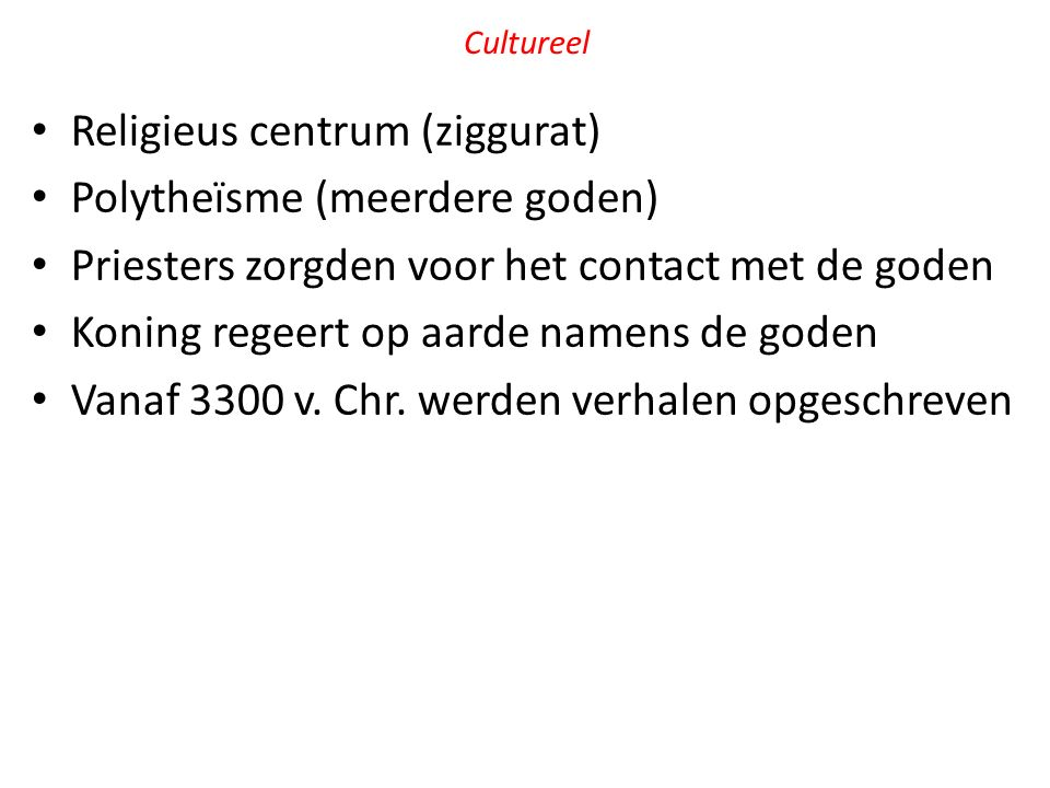 Religieus centrum (ziggurat) Polytheïsme (meerdere goden)