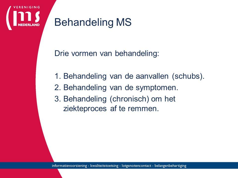 Behandeling MS Drie vormen van behandeling: