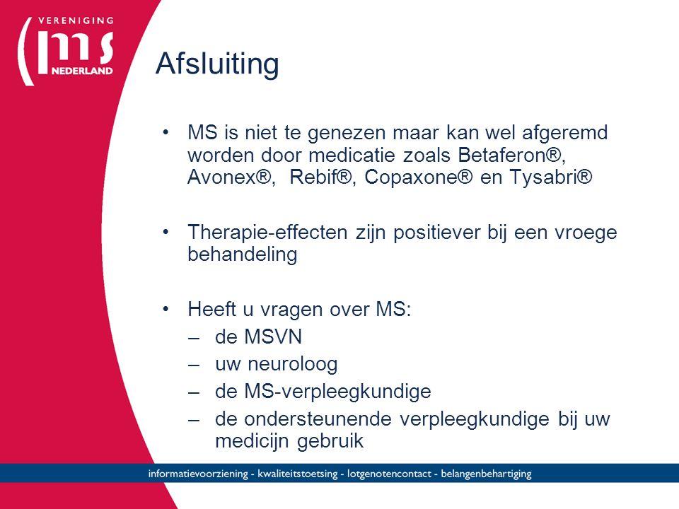 Afsluiting MS is niet te genezen maar kan wel afgeremd worden door medicatie zoals Betaferon®, Avonex®, Rebif®, Copaxone® en Tysabri®