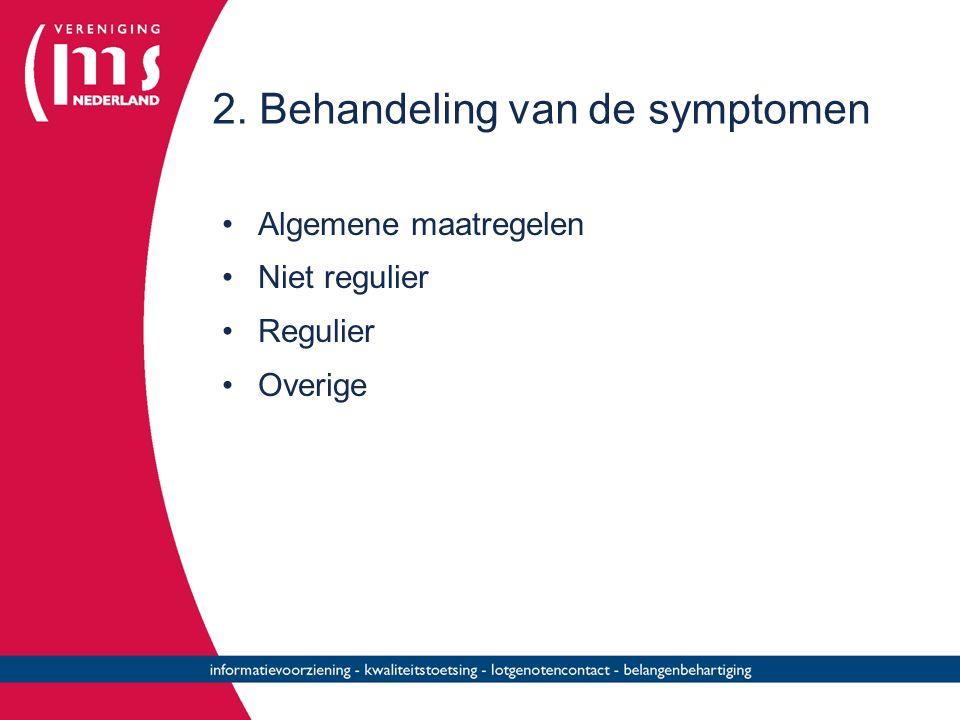 2. Behandeling van de symptomen