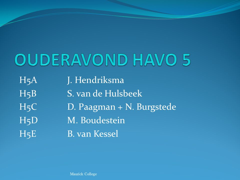 OUDERAVOND HAVO 5 H5A J. Hendriksma H5B S. van de Hulsbeek