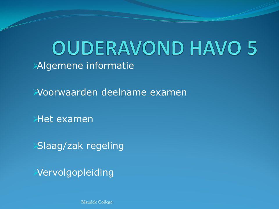 OUDERAVOND HAVO 5 Algemene informatie Voorwaarden deelname examen