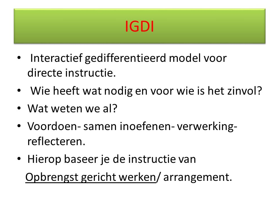 IGDI Interactief gedifferentieerd model voor directe instructie.