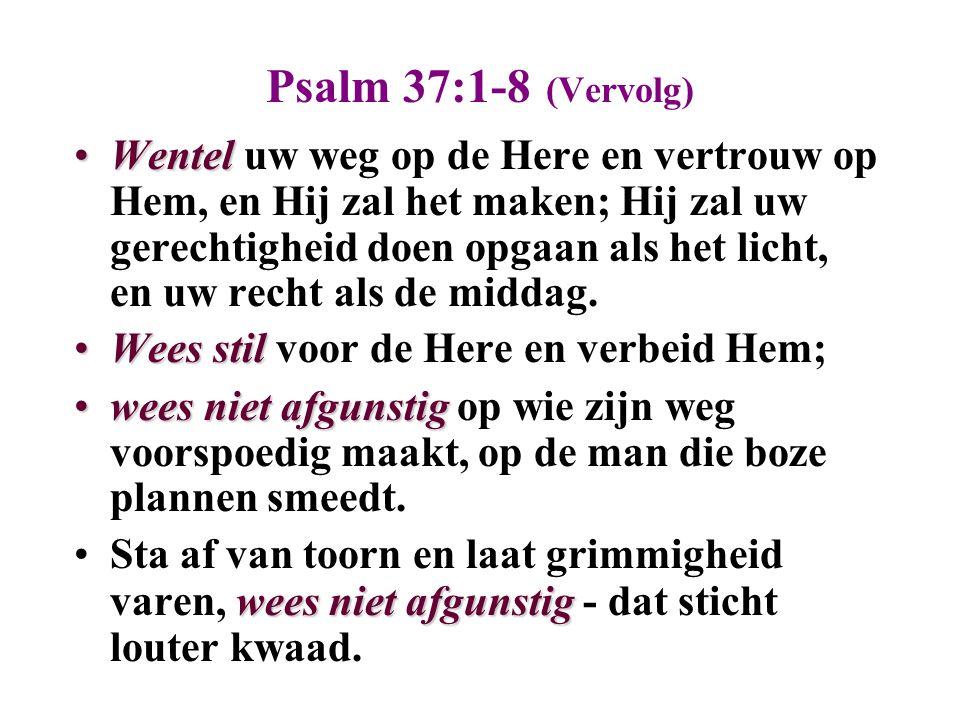 Psalm 37:1-8 (Vervolg)