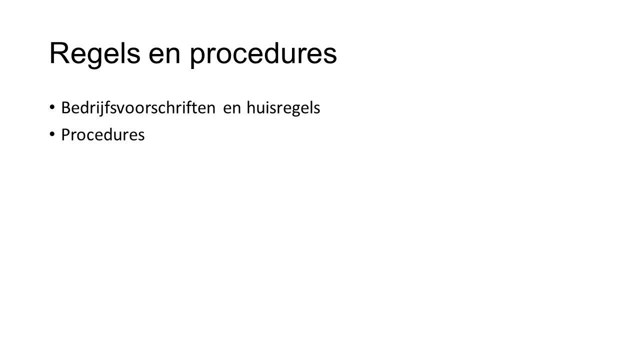 Regels en procedures Bedrijfsvoorschriften en huisregels Procedures