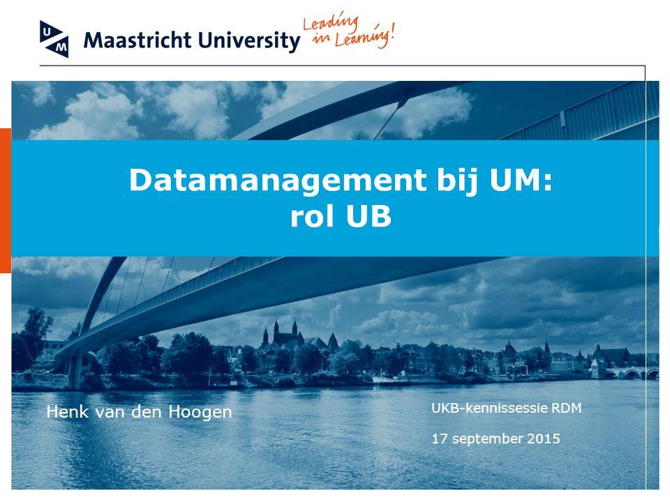 Datamanagement bij UM: rol UB