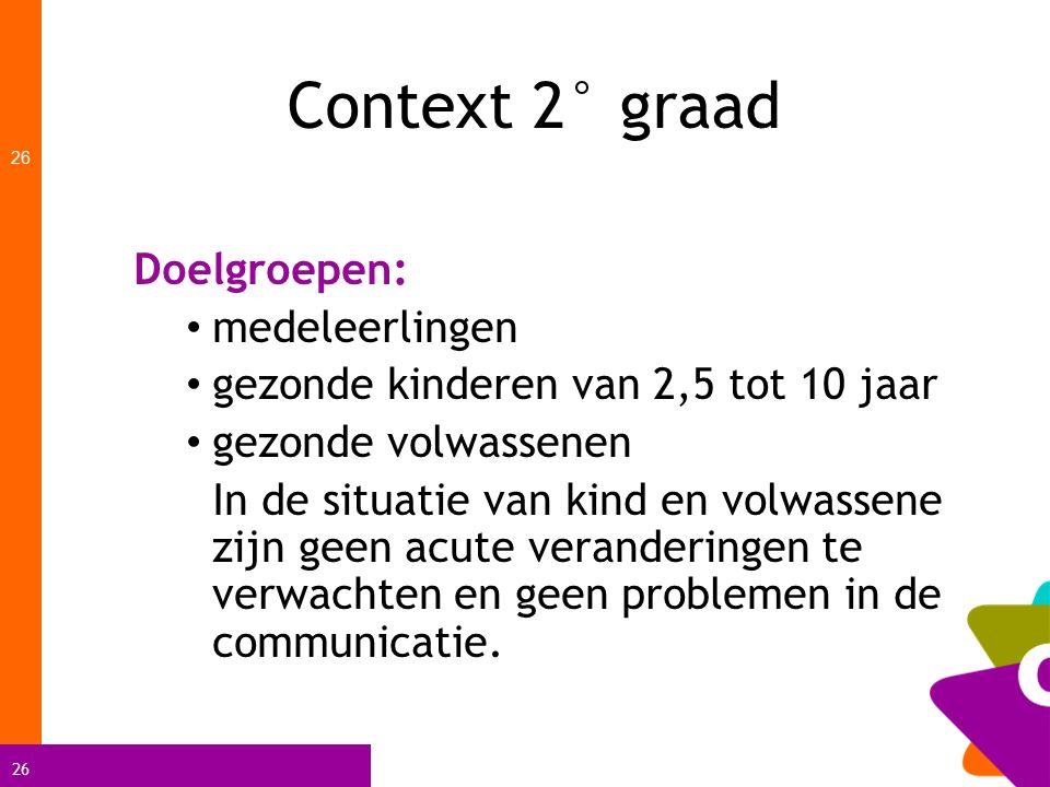 Context 2° graad Doelgroepen: medeleerlingen