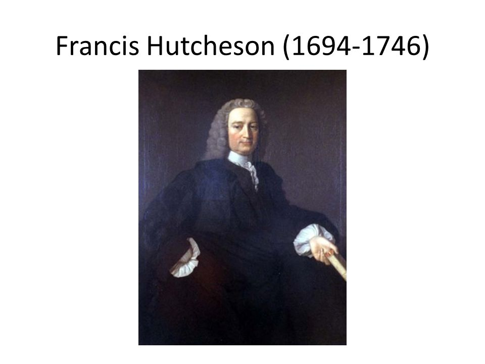 Francis Hutcheson (1694-1746)