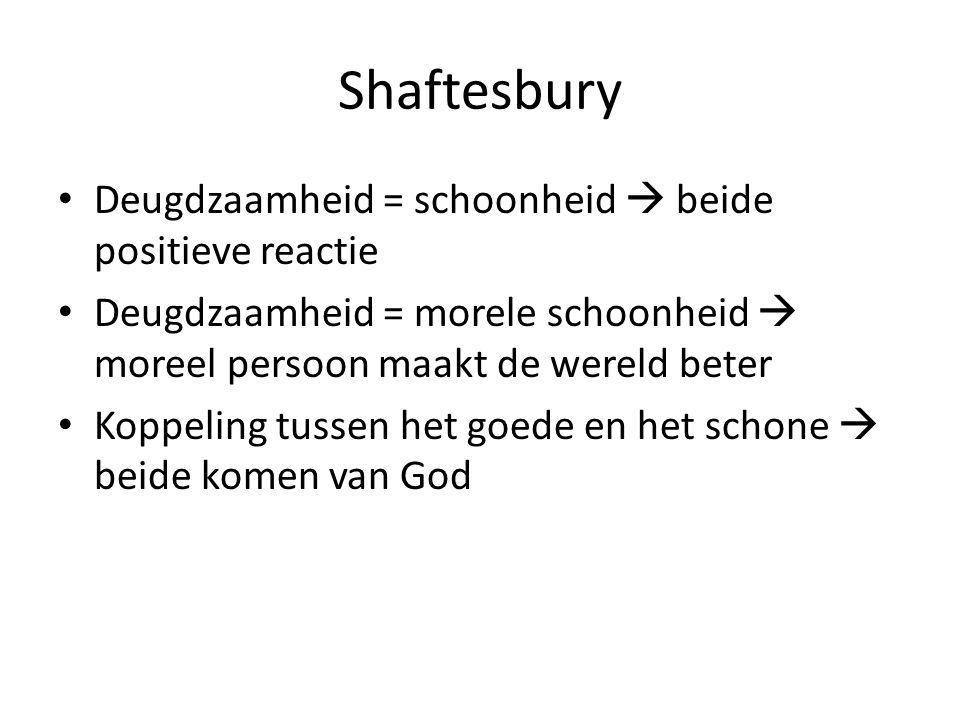 Shaftesbury Deugdzaamheid = schoonheid  beide positieve reactie
