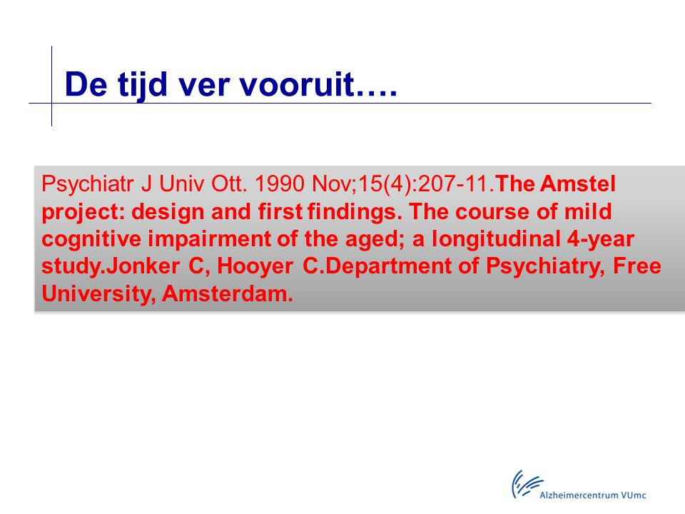Ph. Scheltens, Neuroloog Alzheimercentrum VUMC - ppt download
