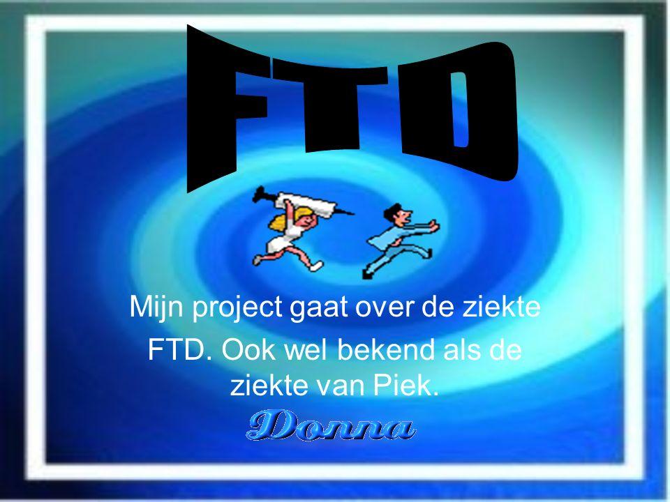 FTD Mijn project gaat over de ziekte