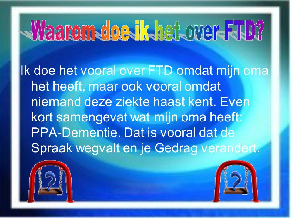 Waarom doe ik het over FTD