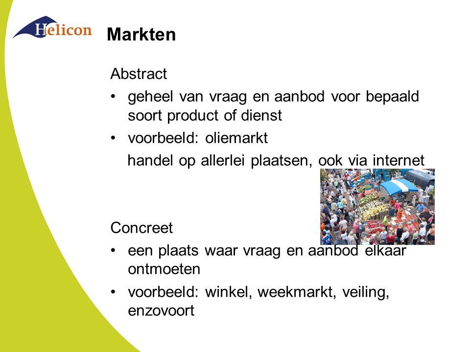 Markten Abstract. geheel van vraag en aanbod voor bepaald soort product of dienst. voorbeeld: oliemarkt.