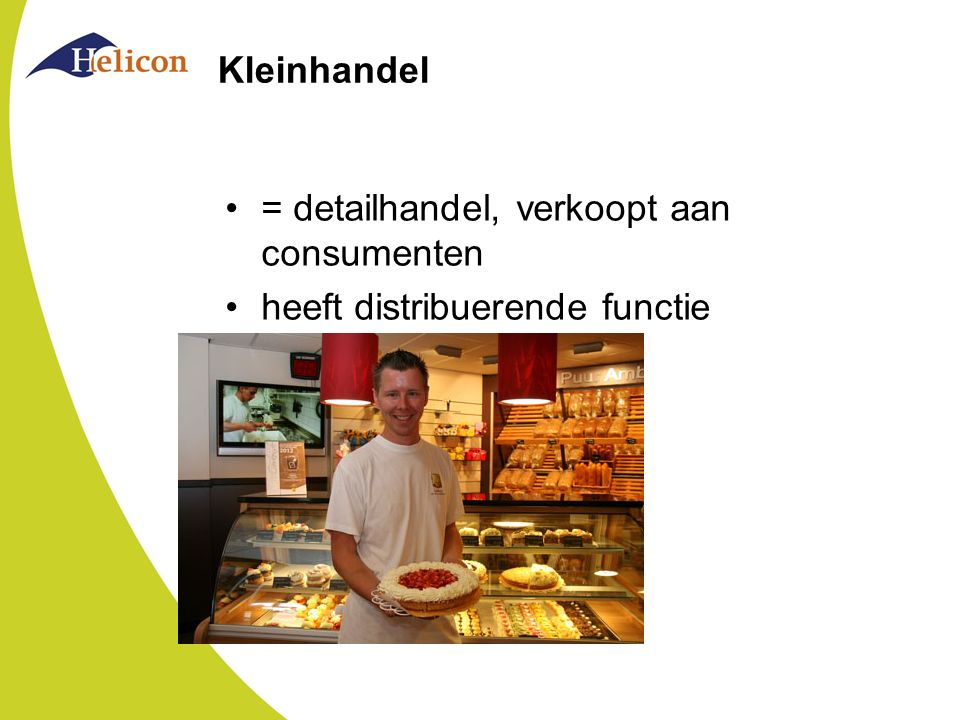 Kleinhandel = detailhandel, verkoopt aan consumenten heeft distribuerende functie