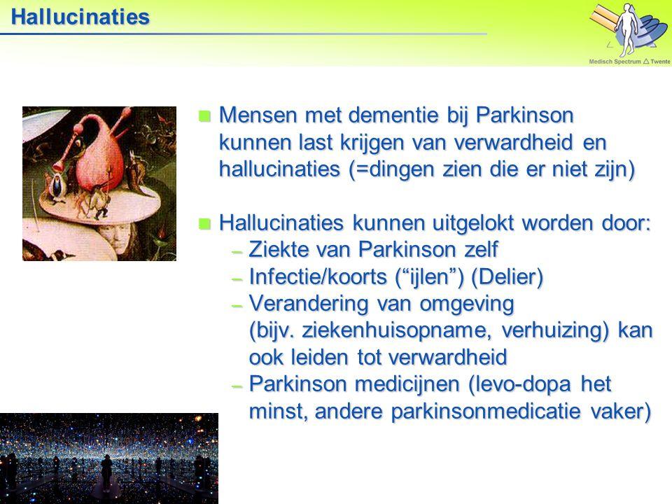 Hallucinaties Mensen met dementie bij Parkinson kunnen last krijgen van verwardheid en hallucinaties (=dingen zien die er niet zijn)